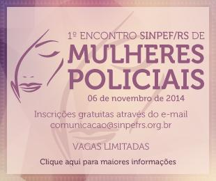 1º Encontro SINPEF/RS de Mulheres Policiais